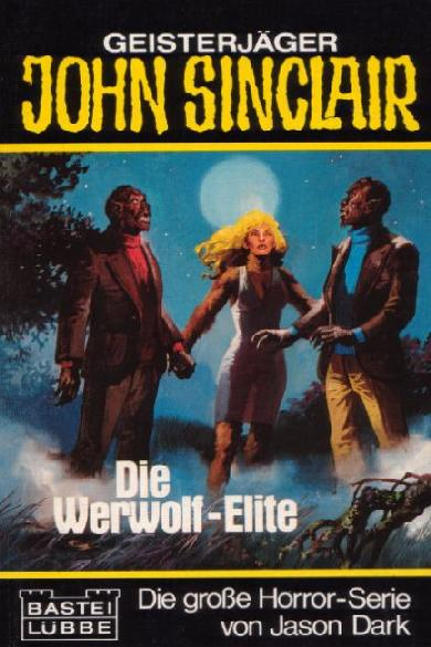 John Sinclair TB Nr. 011: Die Werwolf-Elite