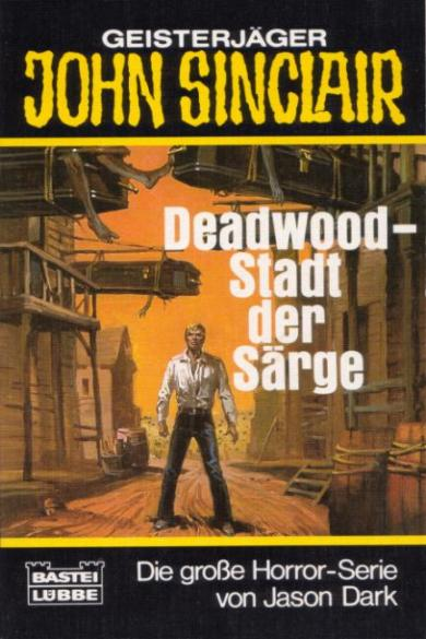 John Sinclair TB Nr. 072: Deadwood - Stadt der Särge