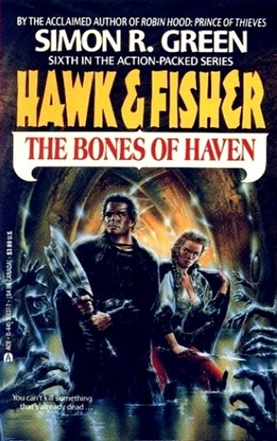 """THE BONES OF HAVEN"" aus der Reihe ""HAWK & FISHER"" von Simon R. Green"